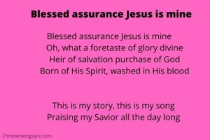 Blessed assurance Jesus is mine Lyrics
