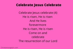 Celebrate Jesus Celebrate Lyrics