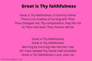 Great is Thy faithfulness Lyrics