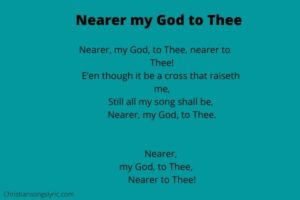 Nearer my God to Thee Lyrics
