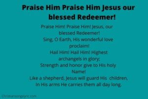 Praise Him Praise Him Jesus our blessed Redeemer Lyrics